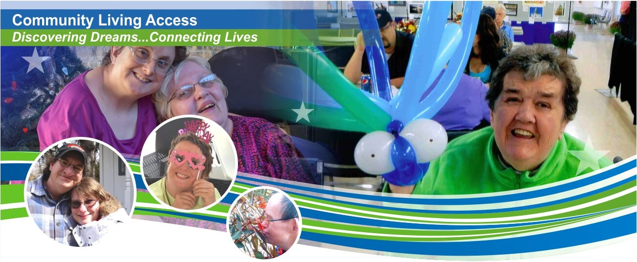 Community Living Access - Discovering Dreams... Connecting Lives